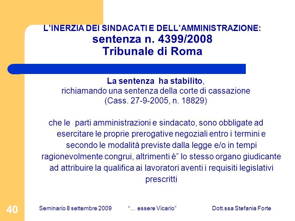 40 LINERZIA DEI SINDACATI E DELLAMMINISTRAZIONE: sentenza n. 4399/2008 Tribunale di Roma La sentenza ha stabilito, richiamando una sentenza della cort