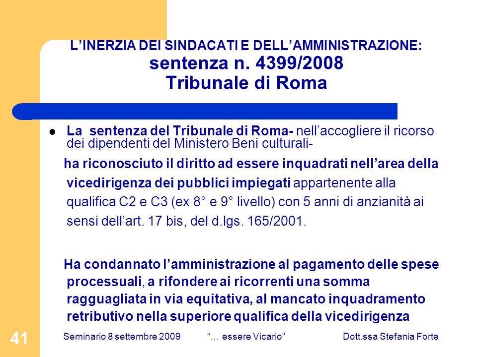 41 LINERZIA DEI SINDACATI E DELLAMMINISTRAZIONE: sentenza n. 4399/2008 Tribunale di Roma La sentenza del Tribunale di Roma- nellaccogliere il ricorso