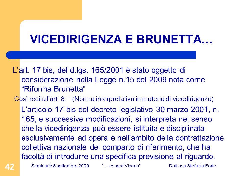 42 VICEDIRIGENZA E BRUNETTA… Lart. 17 bis, del d.lgs. 165/2001 è stato oggetto di considerazione nella Legge n.15 del 2009 nota come Riforma Brunetta