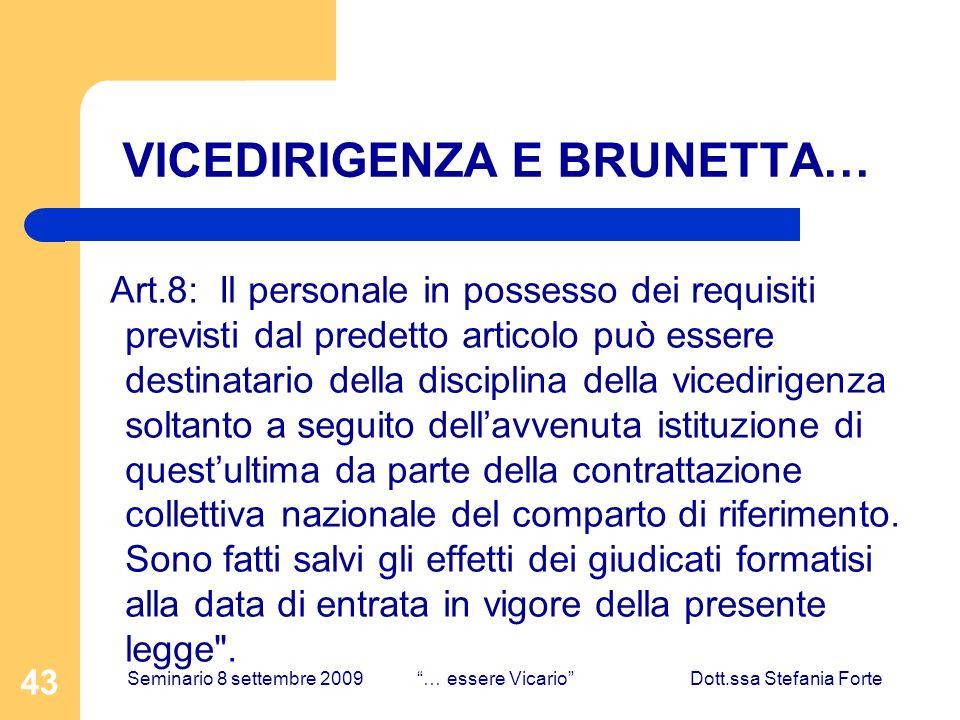 43 VICEDIRIGENZA E BRUNETTA… Art.8: Il personale in possesso dei requisiti previsti dal predetto articolo può essere destinatario della disciplina del