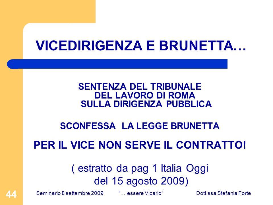 44 SENTENZA DEL TRIBUNALE DEL LAVORO DI ROMA SULLA DIRIGENZA PUBBLICA SCONFESSA LA LEGGE BRUNETTA PER IL VICE NON SERVE IL CONTRATTO.
