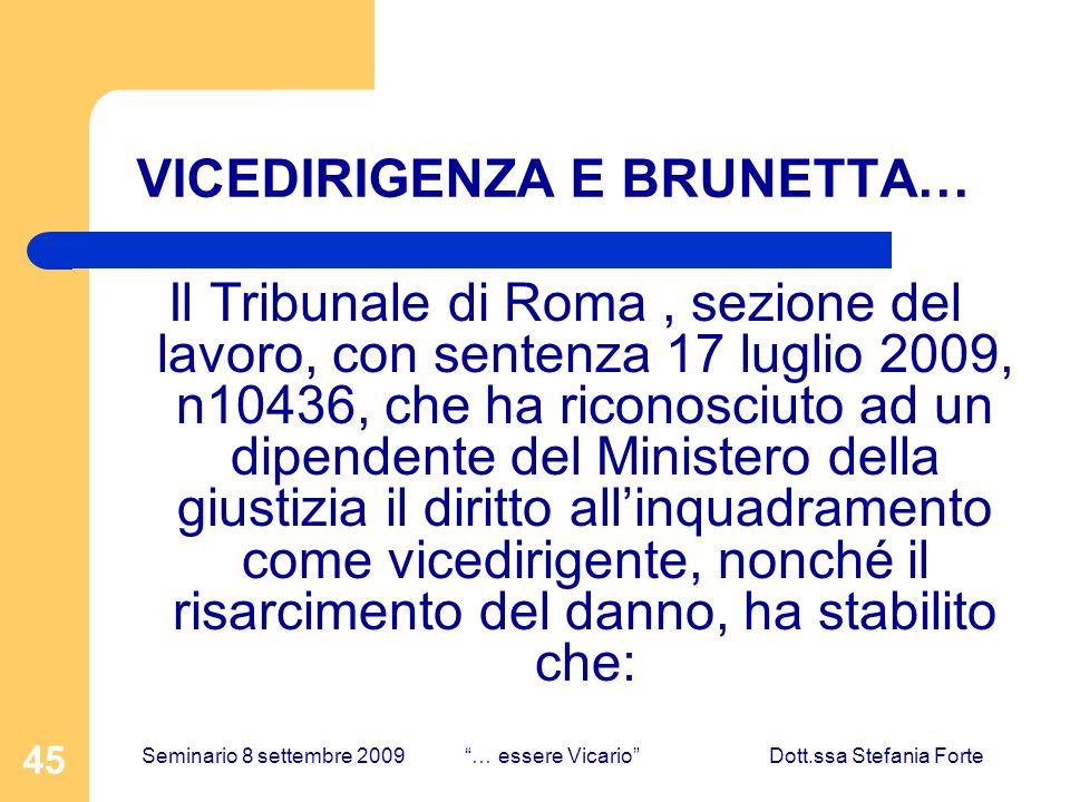 45 VICEDIRIGENZA E BRUNETTA… Il Tribunale di Roma, sezione del lavoro, con sentenza 17 luglio 2009, n10436, che ha riconosciuto ad un dipendente del M