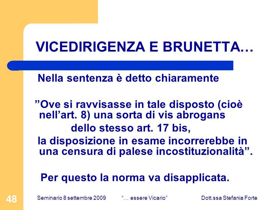 48 VICEDIRIGENZA E BRUNETTA… Nella sentenza è detto chiaramente Ove si ravvisasse in tale disposto (cioè nellart.