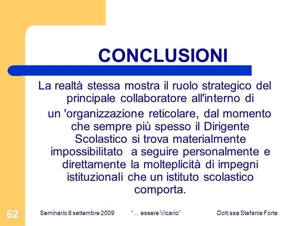 62 La realtà stessa mostra il ruolo strategico del principale collaboratore all'interno di un 'organizzazione reticolare, dal momento che sempre più s
