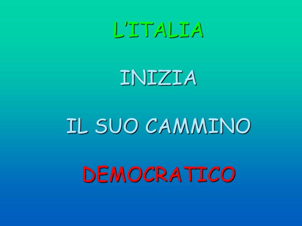 LITALIA INIZIA IL SUO CAMMINO DEMOCRATICO