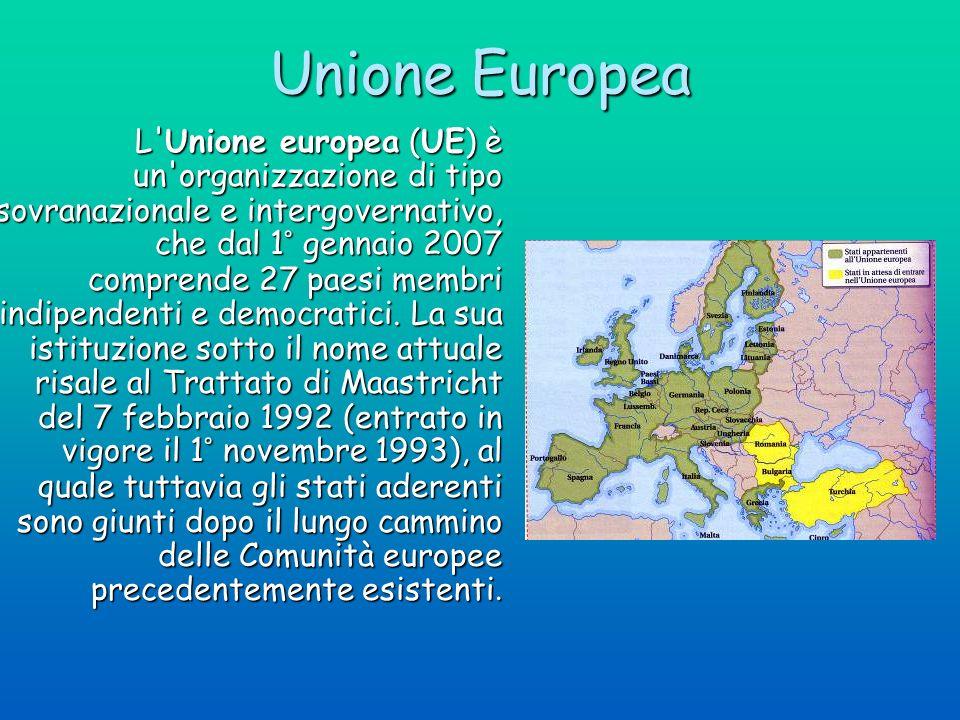 Unione Europea L'Unione europea (UE) è un'organizzazione di tipo sovranazionale e intergovernativo, che dal 1° gennaio 2007 comprende 27 paesi membri
