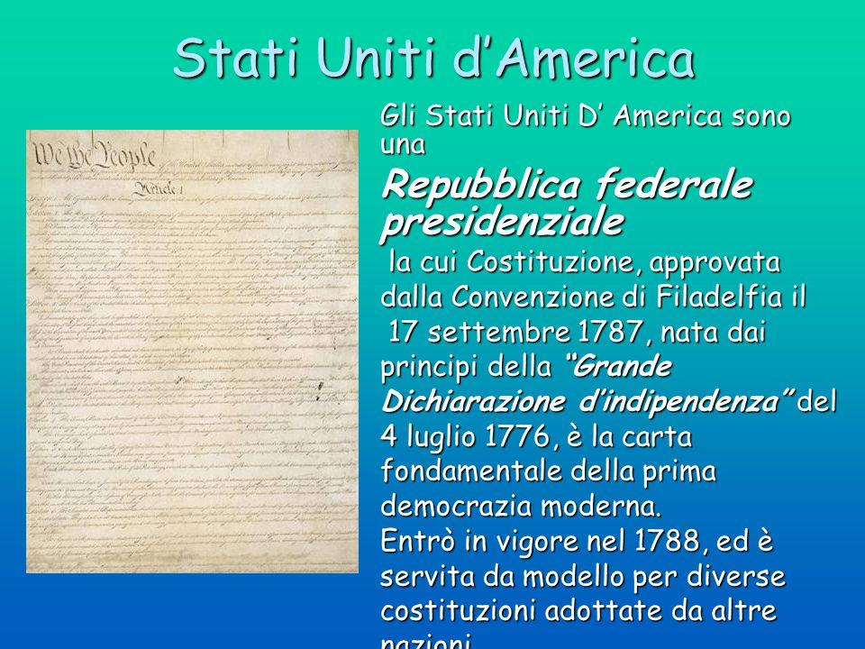Stati Uniti dAmerica Gli Stati Uniti D America sono una Repubblica federale presidenziale la cui Costituzione, approvata la cui Costituzione, approvat