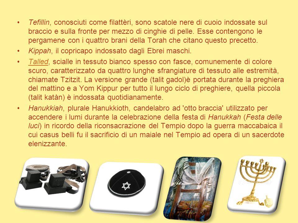 Usi e costumi: Gli oggetti liturgici Tra gli oggetti liturgici e culturali più importanti nella religione ebraica vi sono: Menorah, candelabro 'a sett