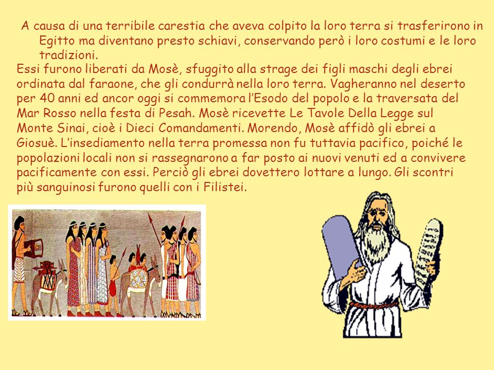 Figlio di Abramo e di Sara fu Isacco; da Isacco nacque Giacobbe, terzo e ultimo patriarca, sarà chiamato Israele e pertanto i suoi discendenti potrann