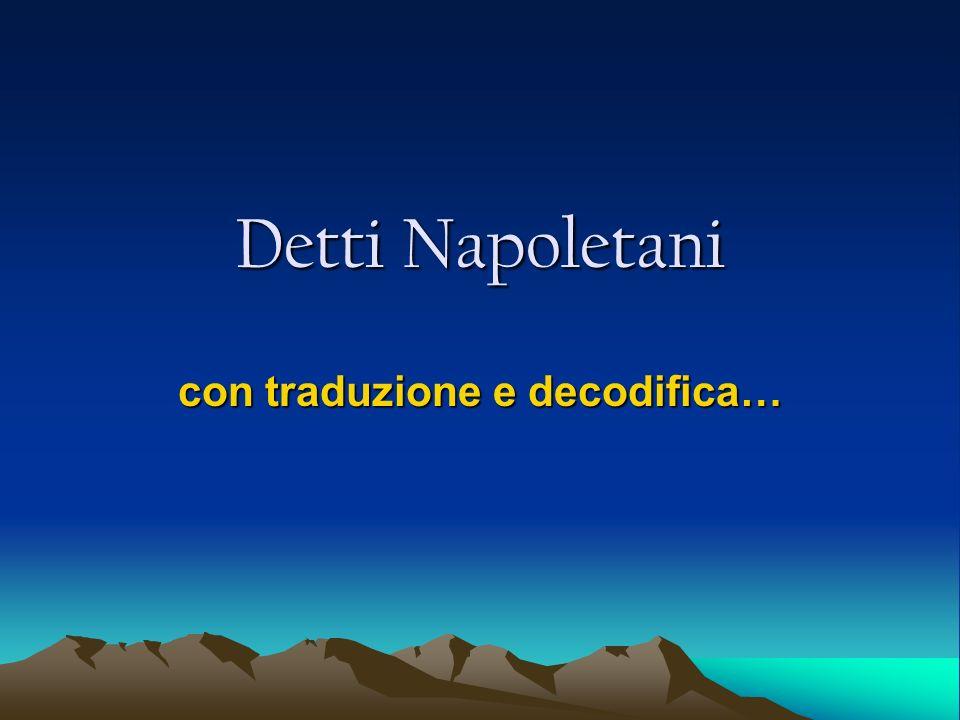 Detti Napoletani con traduzione e decodifica…