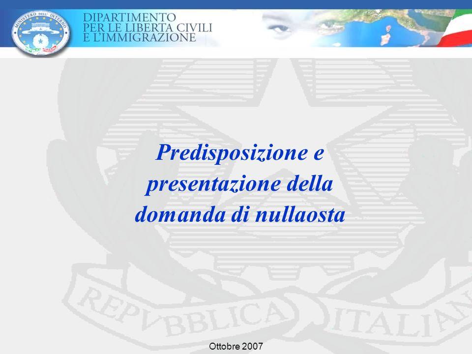 Ottobre 2007 Predisposizione e presentazione della domanda di nullaosta