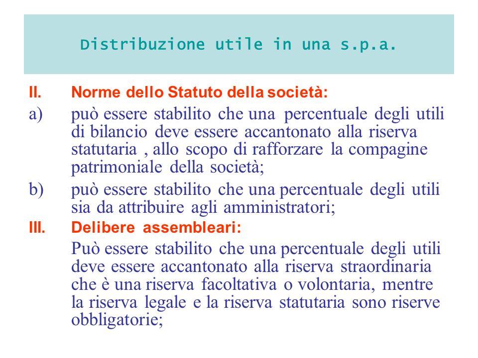 Distribuzione utile in una s.p.a. II.Norme dello Statuto della società: a)può essere stabilito che una percentuale degli utili di bilancio deve essere