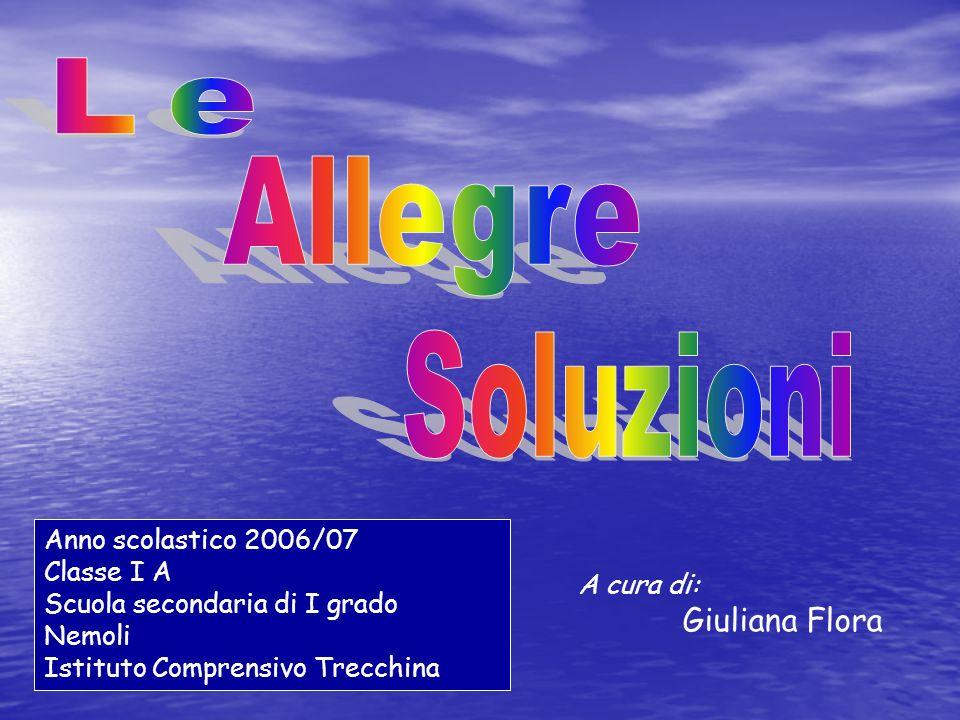 Anno scolastico 2006/07 Classe I A Scuola secondaria di I grado Nemoli Istituto Comprensivo Trecchina A cura di: Giuliana Flora
