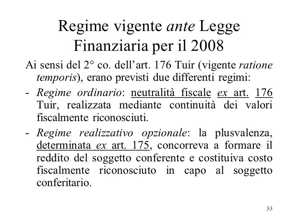 33 Regime vigente ante Legge Finanziaria per il 2008 Ai sensi del 2° co.