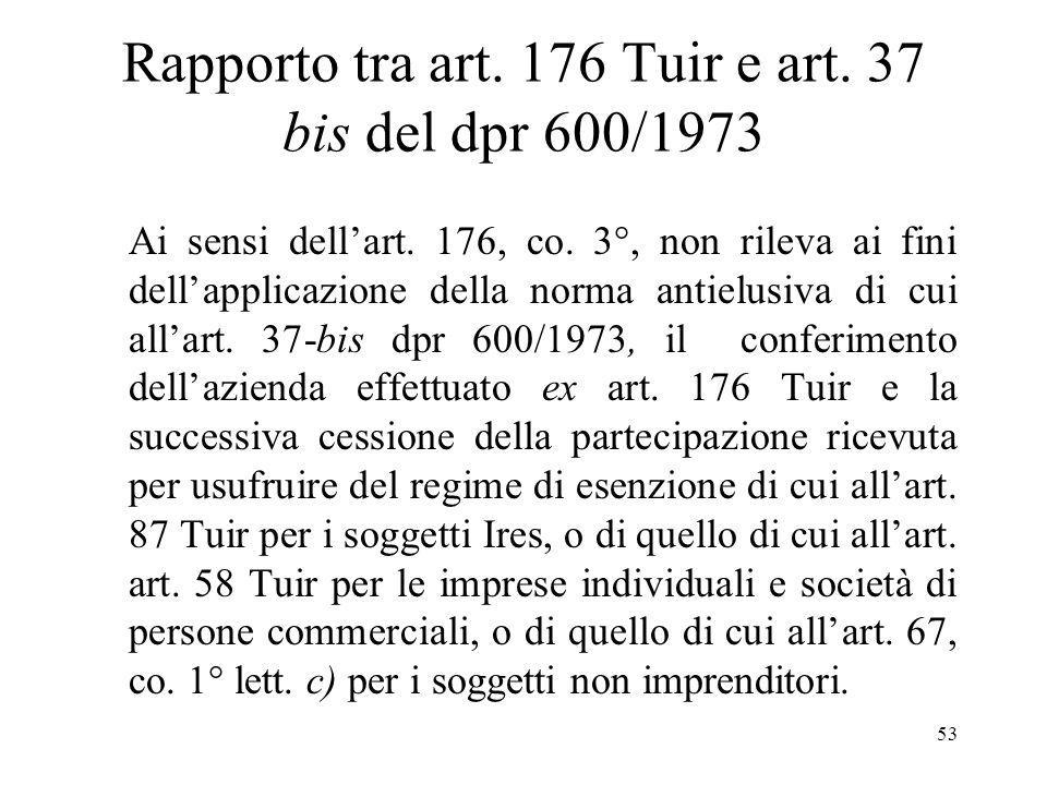 53 Rapporto tra art.176 Tuir e art. 37 bis del dpr 600/1973 Ai sensi dellart.