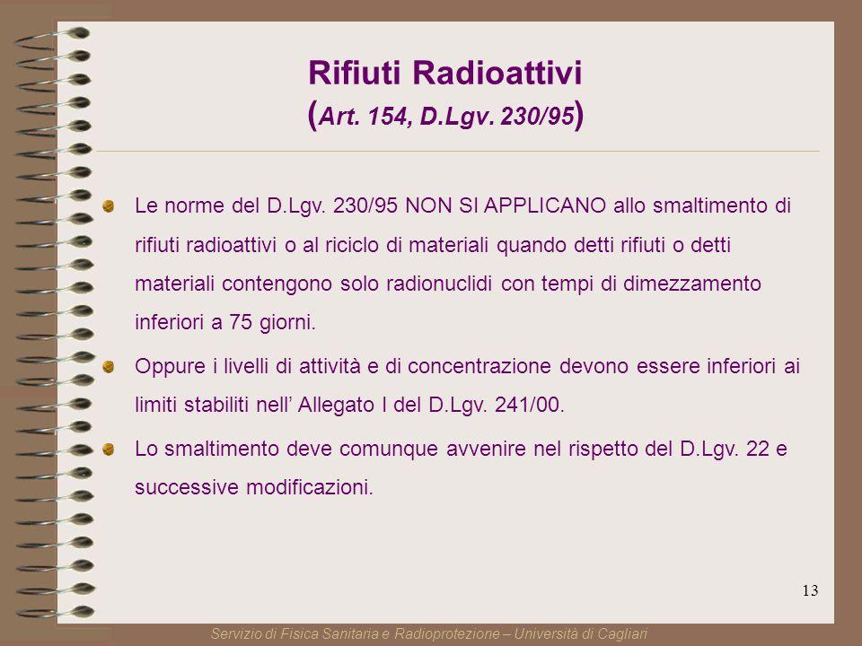 13 Rifiuti Radioattivi ( Art. 154, D.Lgv. 230/95 ) Le norme del D.Lgv.