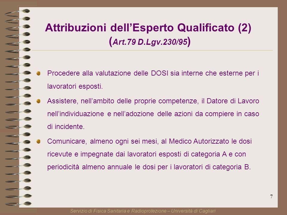 7 Procedere alla valutazione delle DOSI sia interne che esterne per i lavoratori esposti.