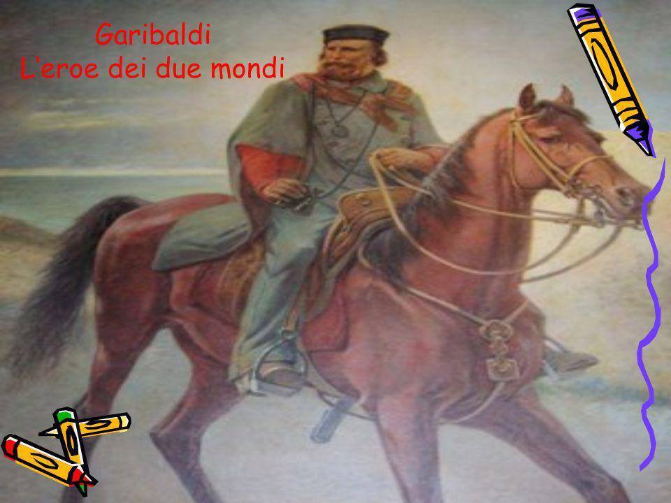 Garibaldi Leroe dei due mondi