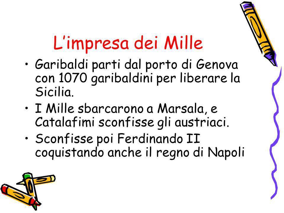 Limpresa dei Mille Garibaldi parti dal porto di Genova con 1070 garibaldini per liberare la Sicilia. I Mille sbarcarono a Marsala, e Catalafimi sconfi