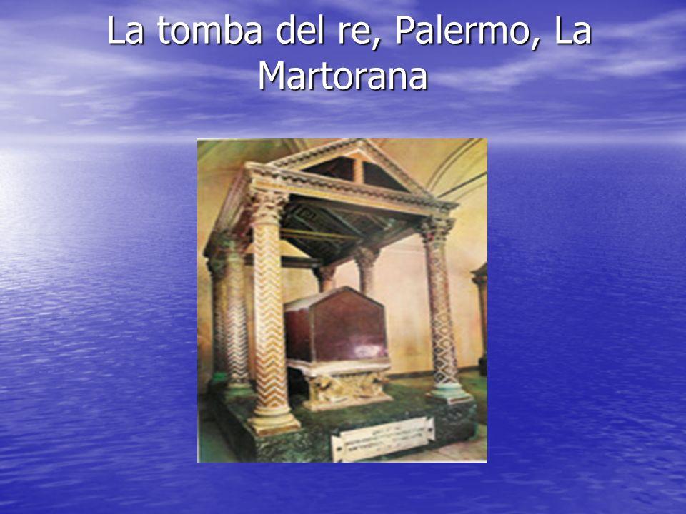 La tomba del re, Palermo, La Martorana La tomba del re, Palermo, La Martorana