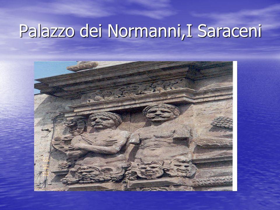 Palazzo dei Normanni,I Saraceni