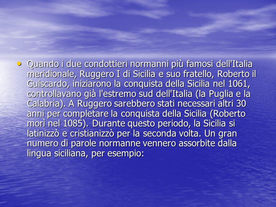 Quando i due condottieri normanni più famosi dell Italia meridionale, Ruggero I di Sicilia e suo fratello, Roberto il Guiscardo, iniziarono la conquista della Sicilia nel 1061, controllavano già l estremo sud dell Italia (la Puglia e la Calabria).