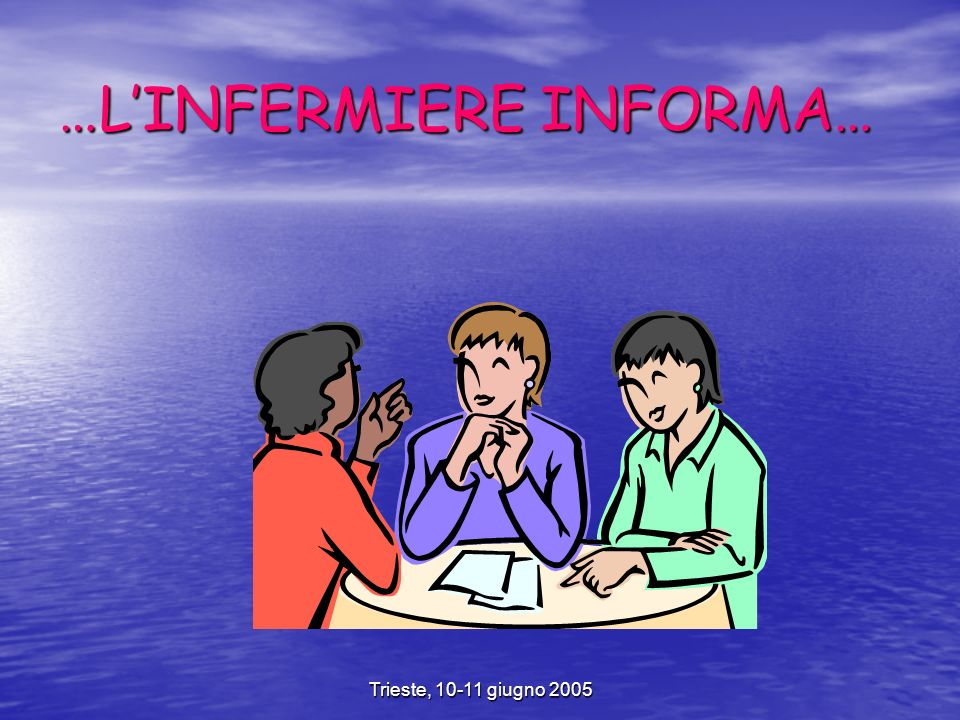 Trieste, 10-11 giugno 2005 …LINFERMIERE INFORMA…