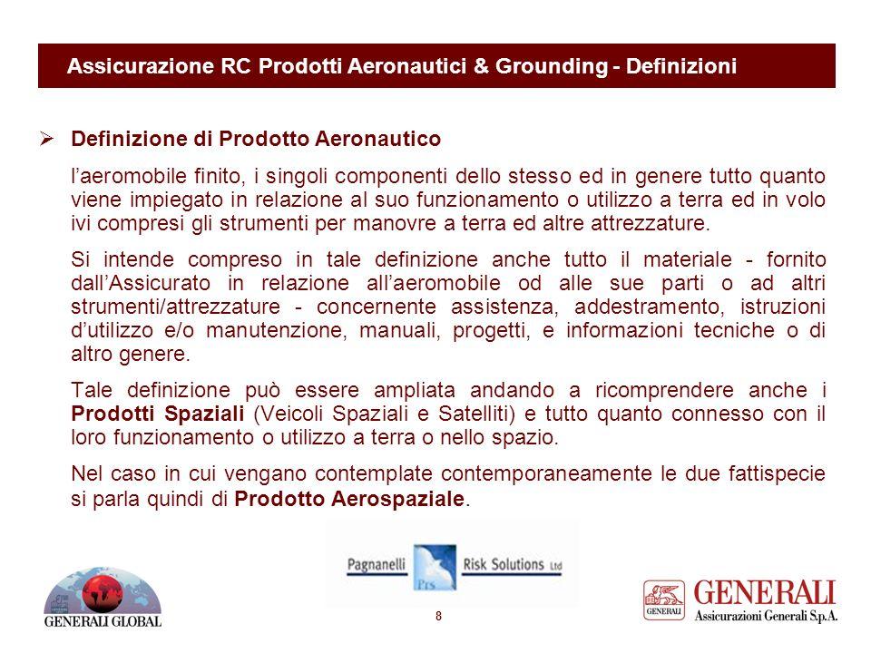 7 Assicurazione RC Prodotti Aeronautici – La Polizza Italiana I prodotti a destinazione aeronautica od aerospaziale sono di norma esclusi dalle polizz