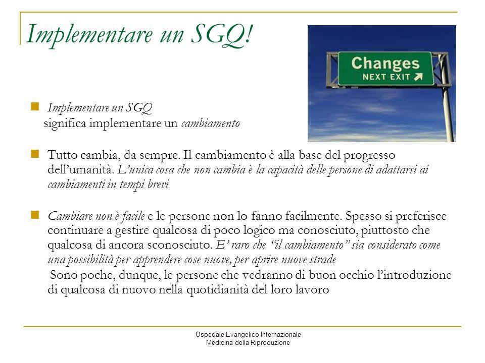 Ospedale Evangelico Internazionale Medicina della Riproduzione Implementare un SGQ.