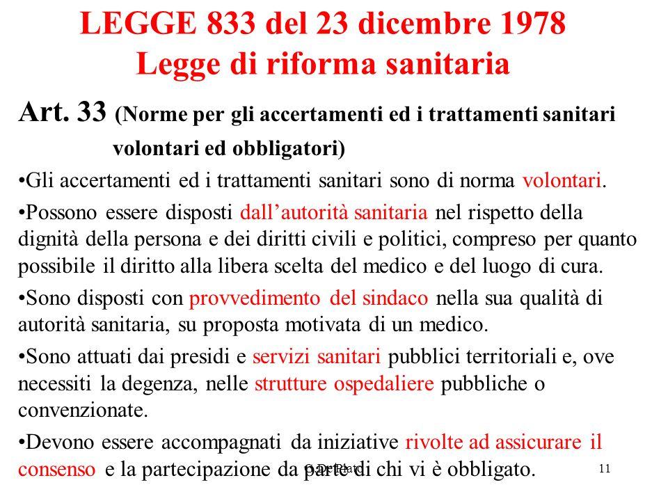 G.De Plato11 LEGGE 833 del 23 dicembre 1978 Legge di riforma sanitaria Art. 33 (Norme per gli accertamenti ed i trattamenti sanitari volontari ed obbl