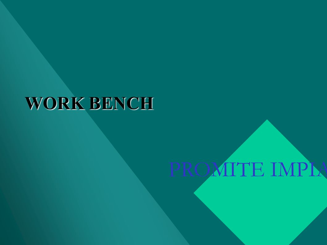 WORK BENCH PROMITE IMPIANTI