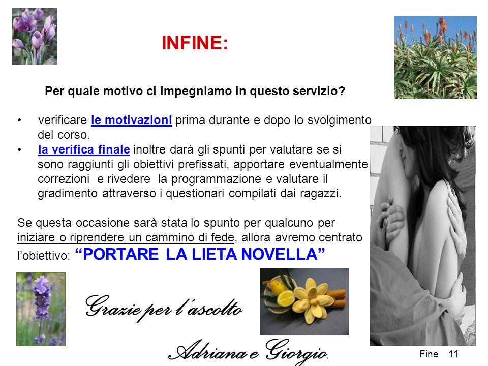 Fine 11 INFINE: Per quale motivo ci impegniamo in questo servizio.