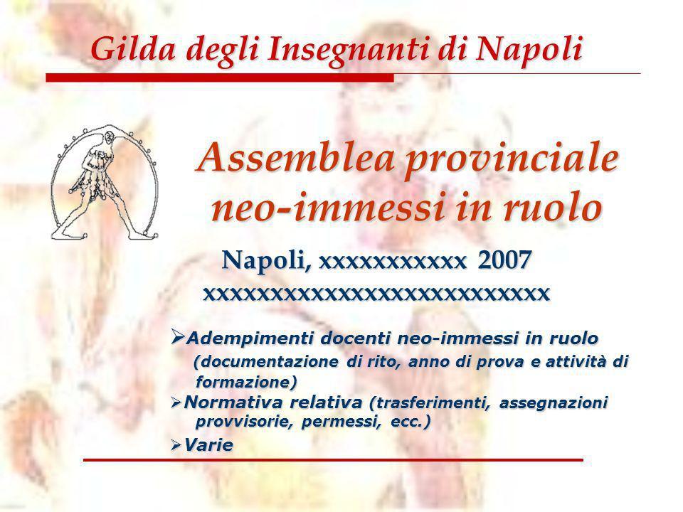 Napoli, xxxxxxxxxxx 2007 xxxxxxxxxxxxxxxxxxxxxxxxxx Adempimenti docenti neo-immessi in ruolo (documentazione di rito, anno di prova e attività di form