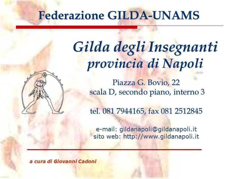 Piazza G. Bovio, 22 scala D, secondo piano, interno 3 tel. 081 7944165, fax 081 2512845 e-mail: gildanapoli@gildanapoli.it sito web: http://www.gildan