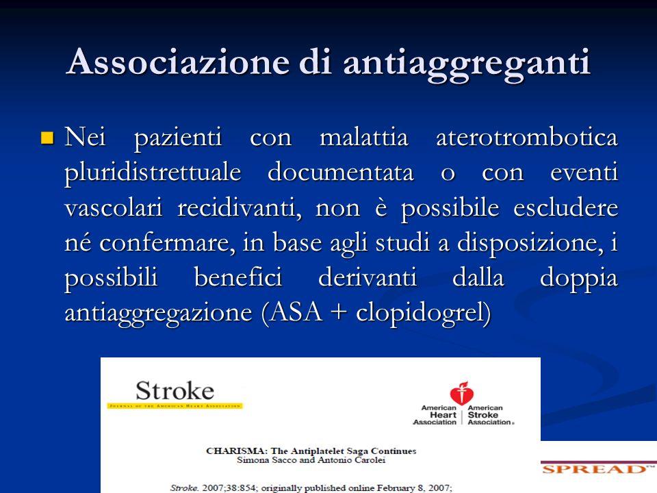 Nei pazienti con malattia aterotrombotica pluridistrettuale documentata o con eventi vascolari recidivanti, non è possibile escludere né confermare, i