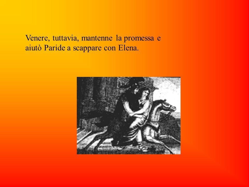 Venere, tuttavia, mantenne la promessa e aiutò Paride a scappare con Elena.