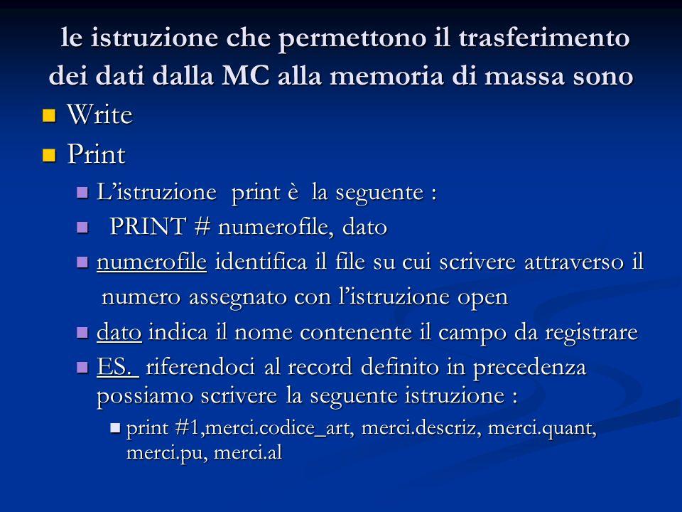 le istruzione che permettono il trasferimento dei dati dalla MC alla memoria di massa sono le istruzione che permettono il trasferimento dei dati dall
