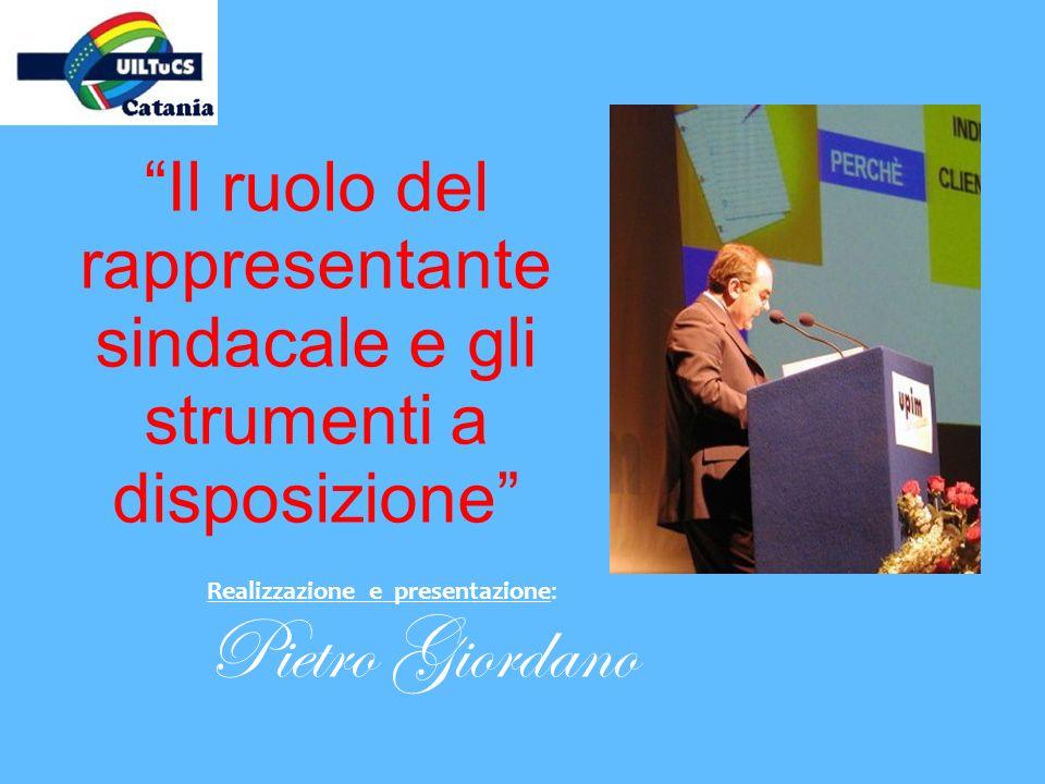 Realizzazione e presentazione: Pietro Giordano Il ruolo del rappresentante sindacale e gli strumenti a disposizione