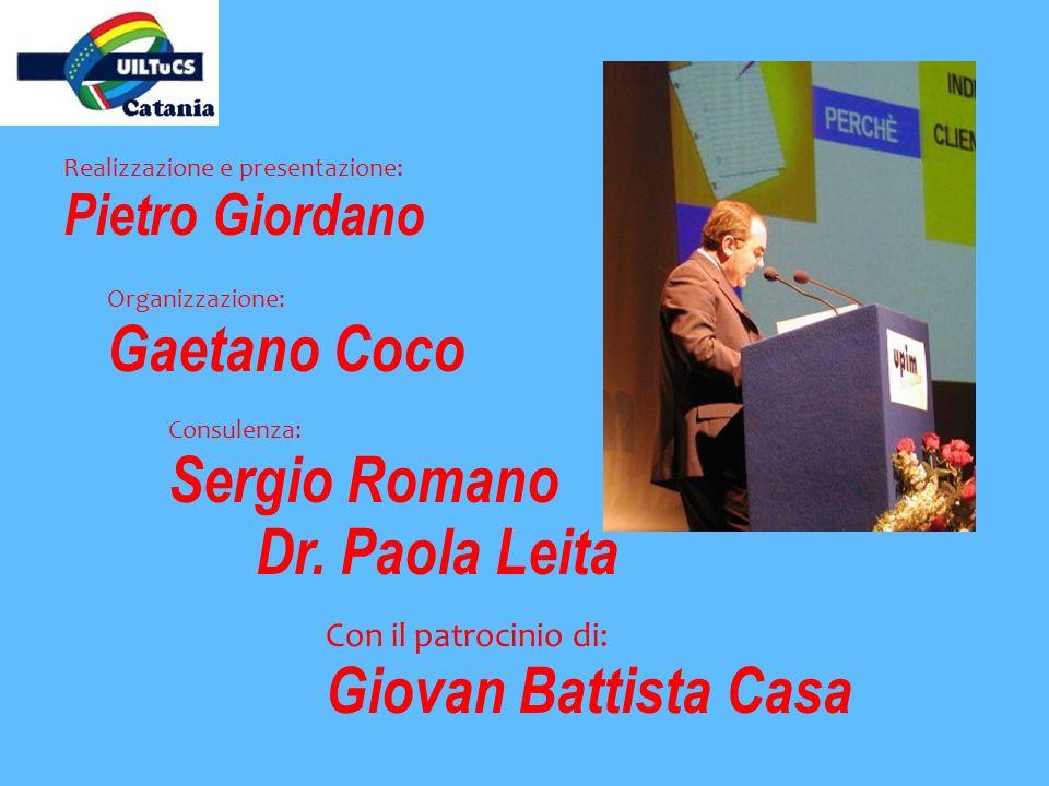 Realizzazione e presentazione: Pietro Giordano Organizzazione: Gaetano Coco Con il patrocinio di: Giovan Battista Casa Consulenza: Sergio Romano Dr. P