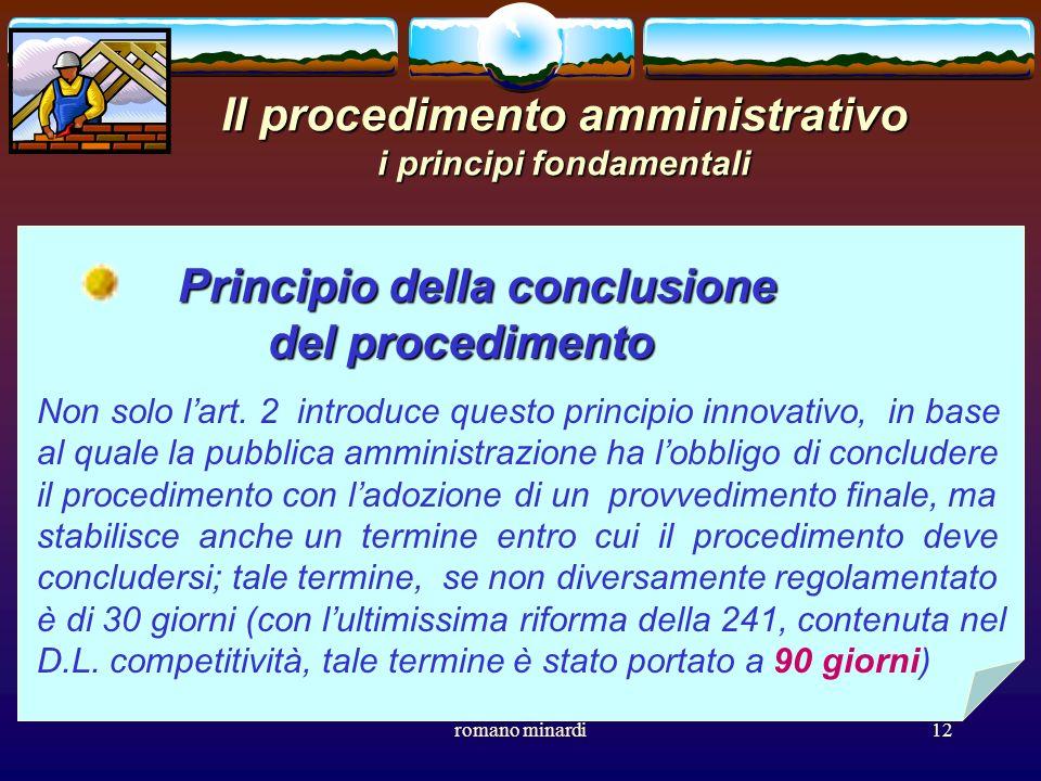 romano minardi12 Il procedimento amministrativo i principi fondamentali Principio della conclusione del procedimento del procedimento Non solo lart. 2