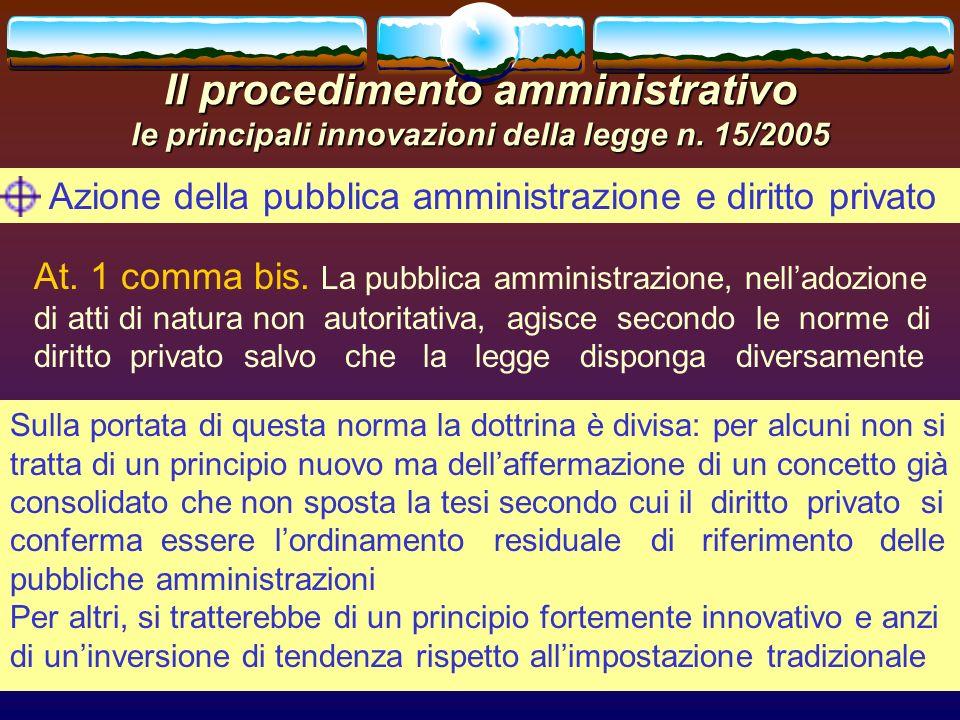 romano minardi16 Il procedimento amministrativo le principali innovazioni della legge n. 15/2005 Azione della pubblica amministrazione e diritto priva