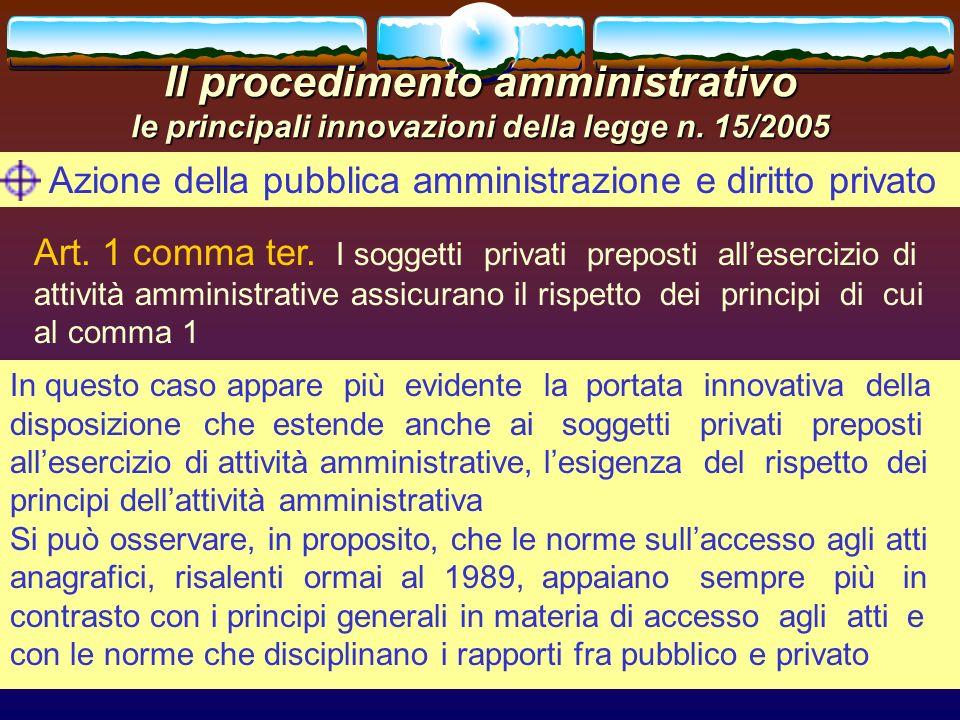 romano minardi17 Il procedimento amministrativo le principali innovazioni della legge n. 15/2005 Azione della pubblica amministrazione e diritto priva