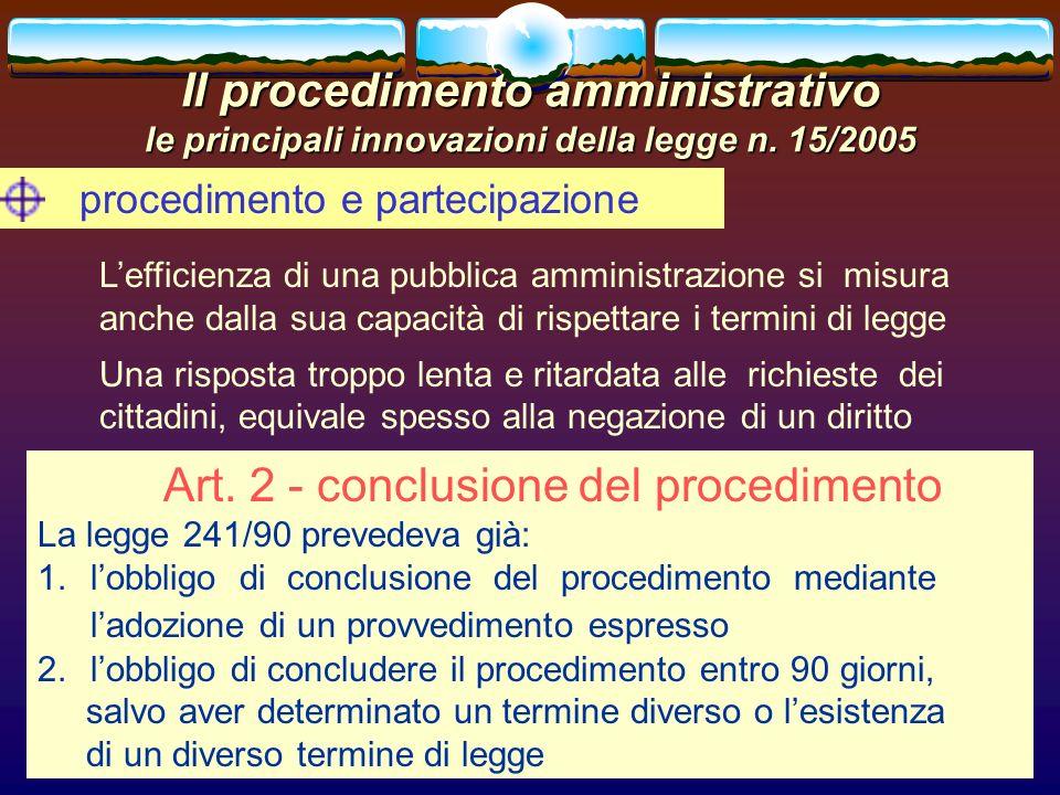 romano minardi18 Il procedimento amministrativo le principali innovazioni della legge n. 15/2005 procedimento e partecipazione Art. 2 - conclusione de