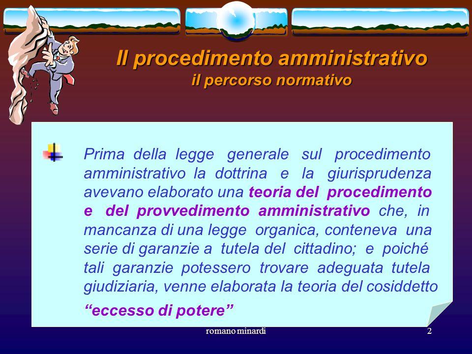 romano minardi2 Il procedimento amministrativo il percorso normativo Prima della legge generale sul procedimento amministrativo la dottrina e la giuri
