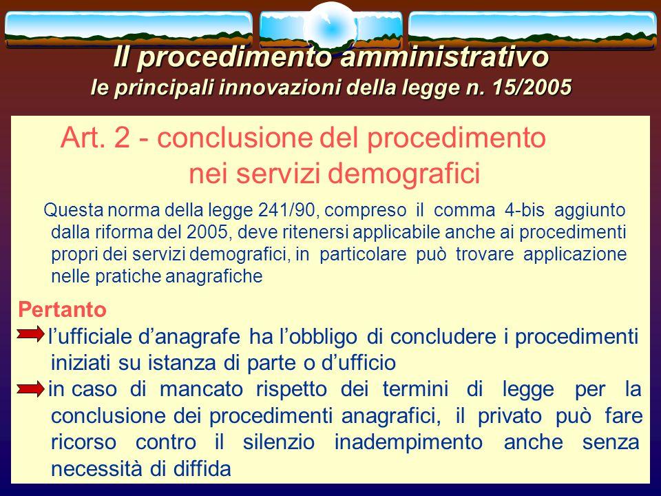 romano minardi20 Il procedimento amministrativo le principali innovazioni della legge n. 15/2005 Art. 2 - conclusione del procedimento nei servizi dem