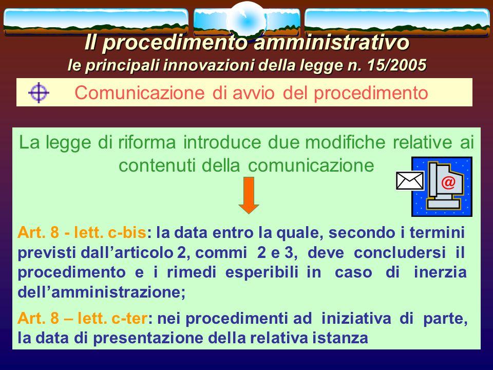 romano minardi25 Il procedimento amministrativo le principali innovazioni della legge n. 15/2005 Comunicazione di avvio del procedimento La legge di r