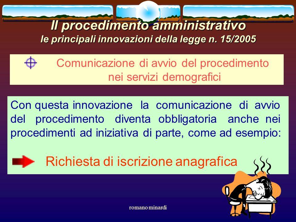 romano minardi26 Il procedimento amministrativo le principali innovazioni della legge n. 15/2005 Comunicazione di avvio del procedimento nei servizi d