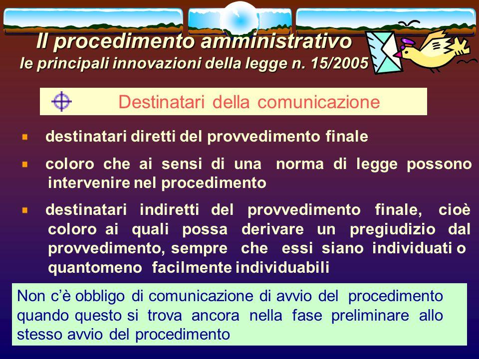 romano minardi29 Il procedimento amministrativo le principali innovazioni della legge n. 15/2005 Destinatari della comunicazione destinatari diretti d