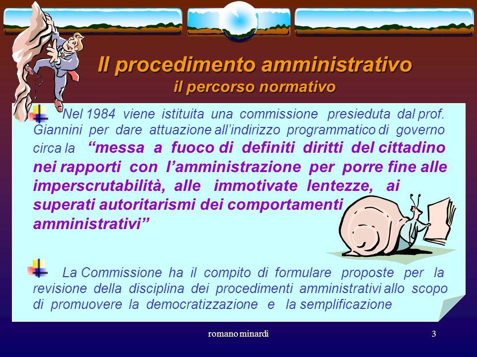 romano minardi3 Il procedimento amministrativo il percorso normativo Nel 1984 viene istituita una commissione presieduta dal prof. Giannini per dare a