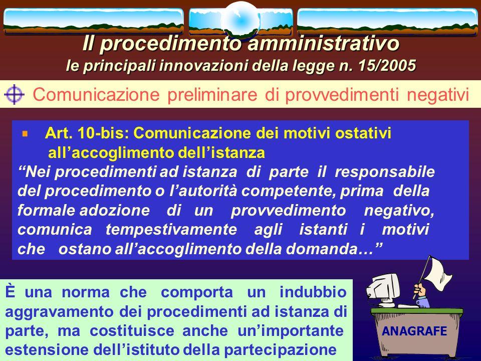 romano minardi30 Il procedimento amministrativo le principali innovazioni della legge n. 15/2005 Comunicazione preliminare di provvedimenti negativi A